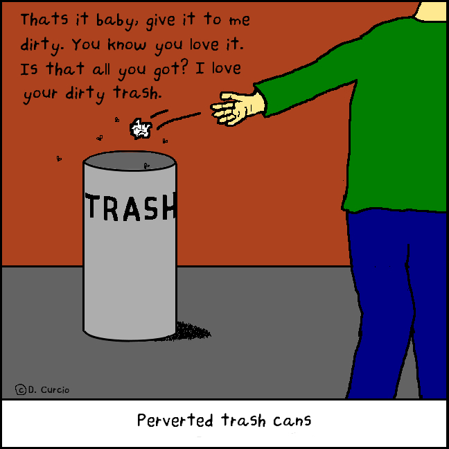 Dirty Little Trash Can